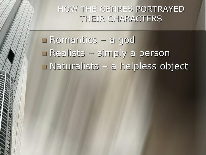 HOW THE GENRES PORTRAYED