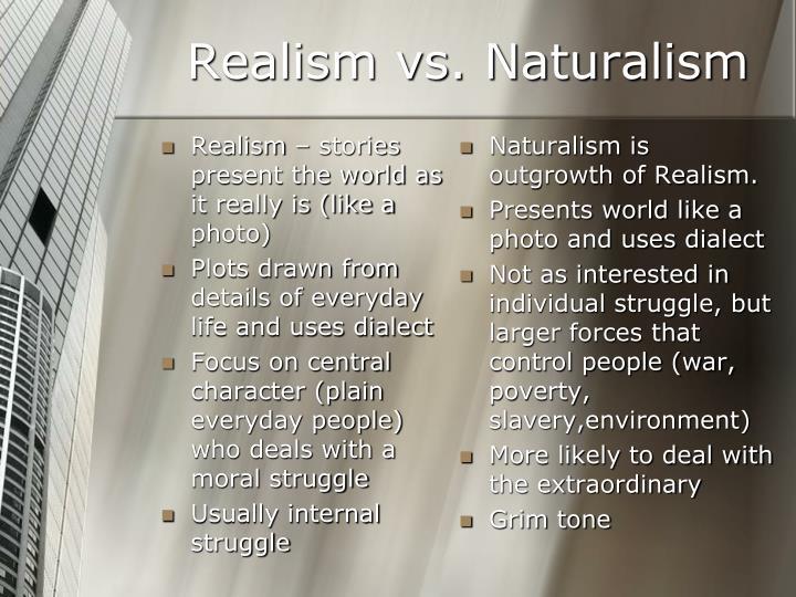 Realism vs. Naturalism