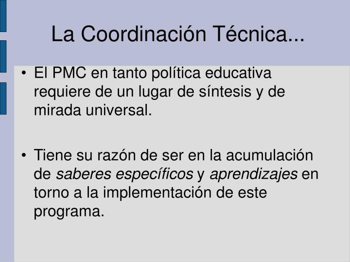 La Coordinación Técnica...