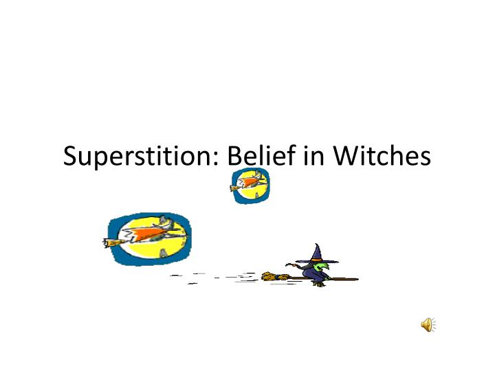 Superstition ppt presentation