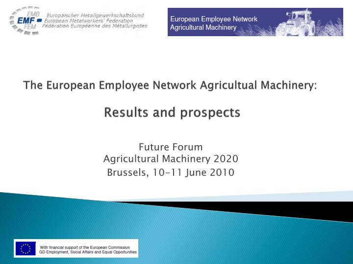 The european employee network agricultual machinery results and prospects