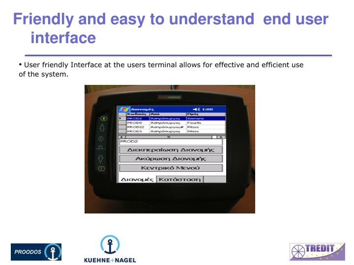 Friendly and easy to understand  end user interface