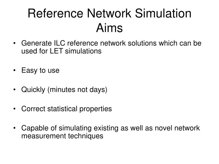 Reference Network Simulation Aims