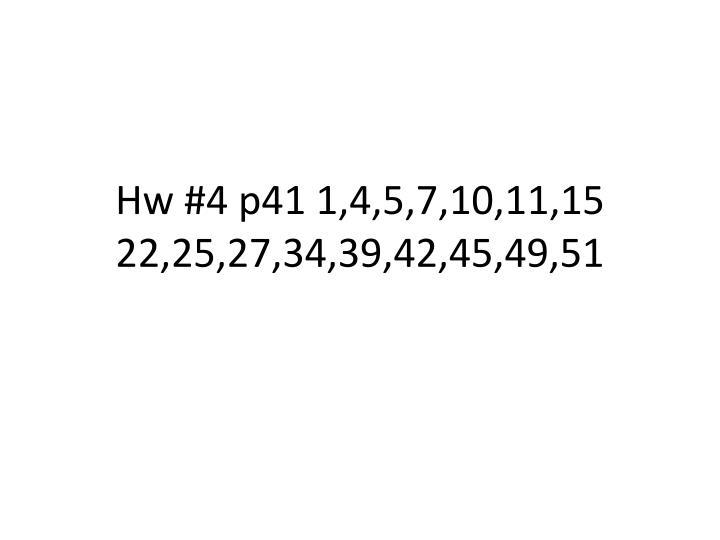 Hw #4 p41 1,4,5,7,10,11,15