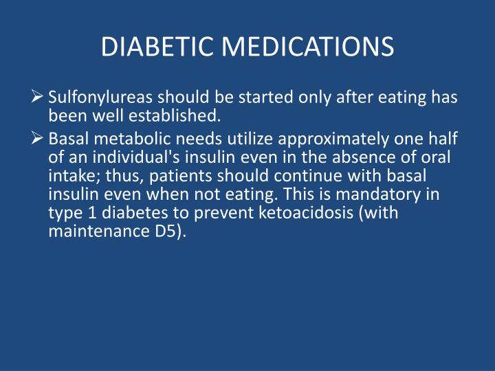 DIABETIC MEDICATIONS