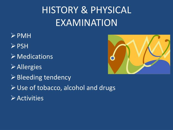 HISTORY & PHYSICAL EXAMINATION