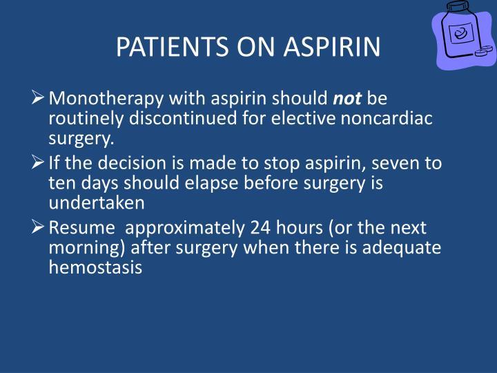 PATIENTS ON ASPIRIN