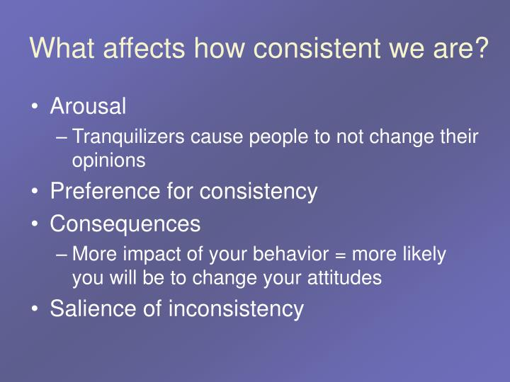 What affects how consistent we are?