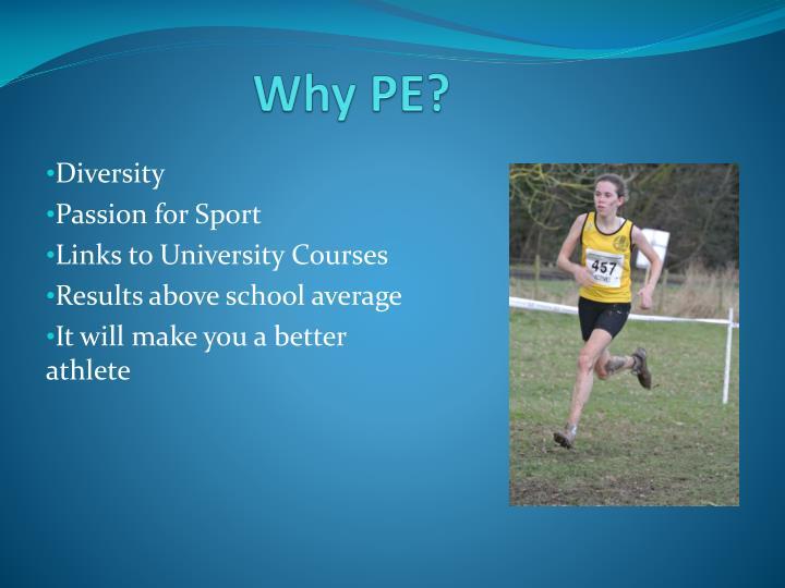Why PE?