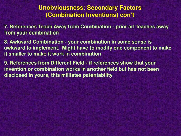 Unobviousness: Secondary Factors (Combination Inventions) con't