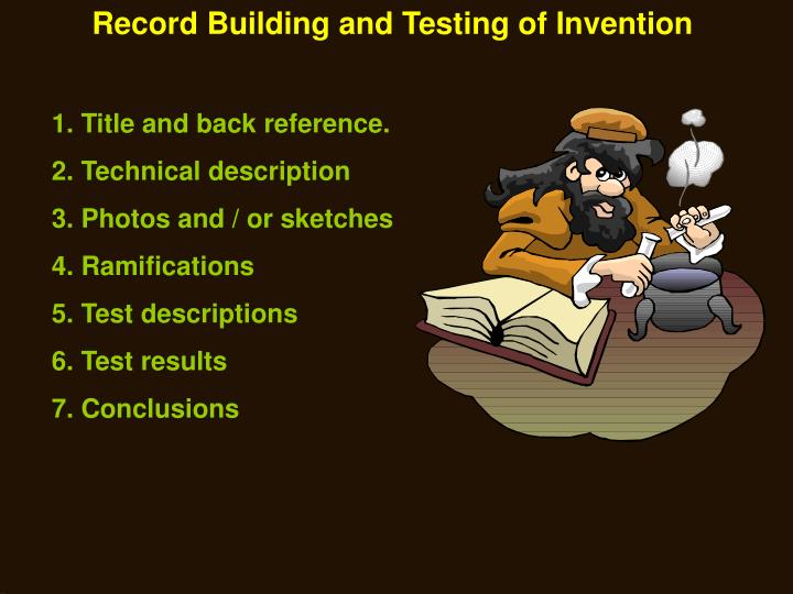 Record Building and Testing of Invention