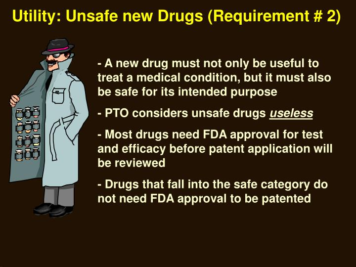 Utility: Unsafe new Drugs (Requirement # 2)