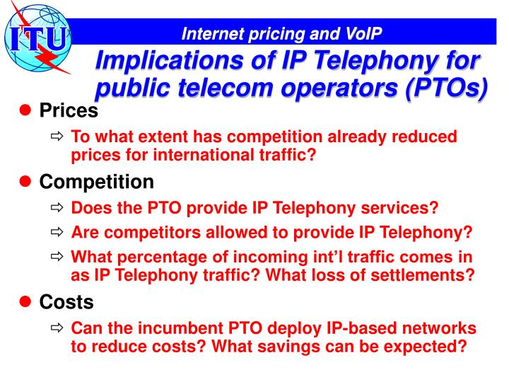 Implications of IP Telephony for public telecom operators (PTOs)