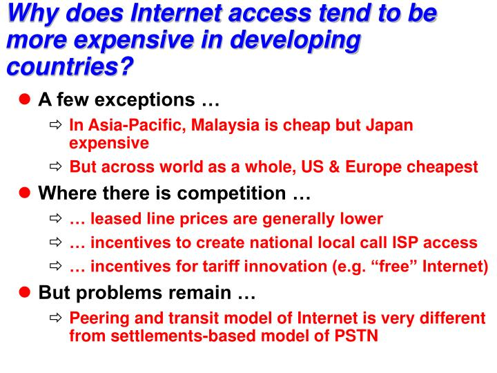 Why does Internet access tend to be more expensive in developing countries?