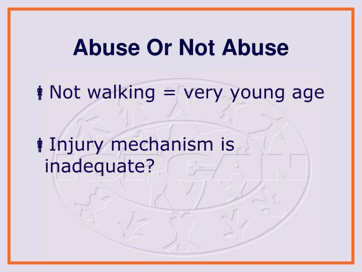 Abuse Or Not Abuse