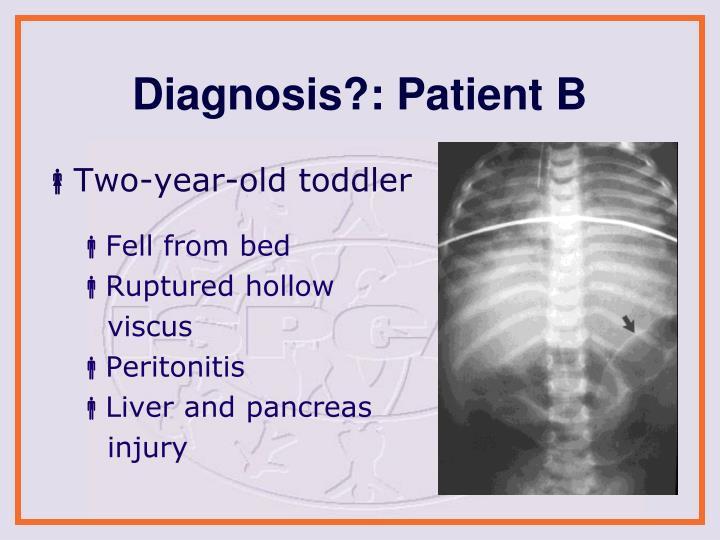 Diagnosis?: Patient B
