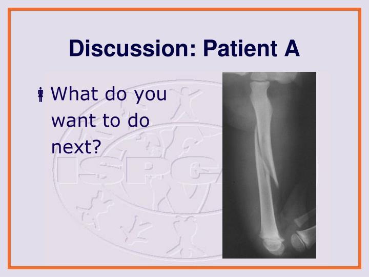 Discussion: Patient A