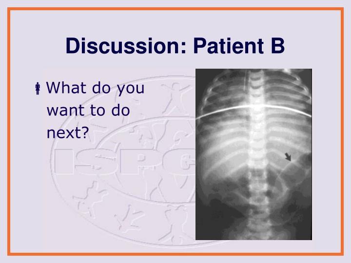 Discussion: Patient B
