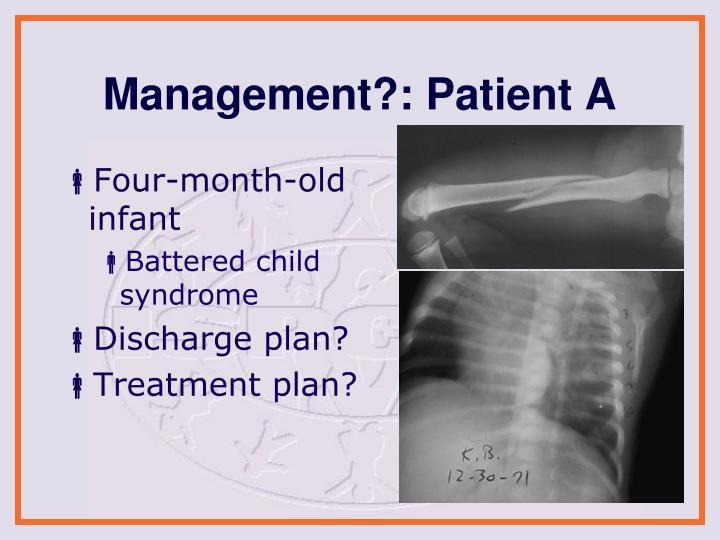 Management?: Patient A