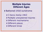 multiple injuries different ages
