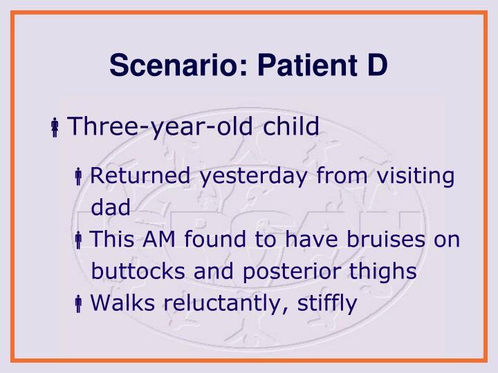 Scenario: Patient D
