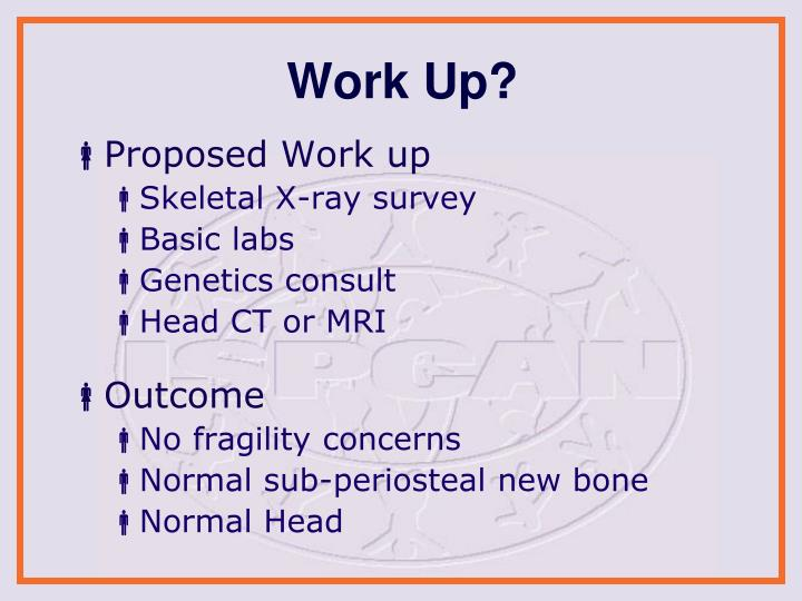 Work Up?