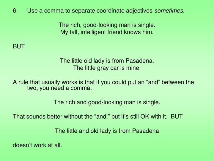 Use a comma to separate coordinate adjectives