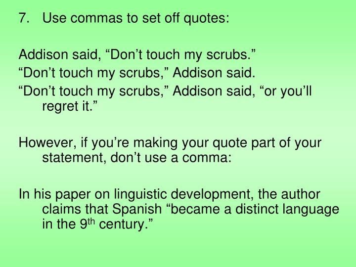Use commas to set off quotes: