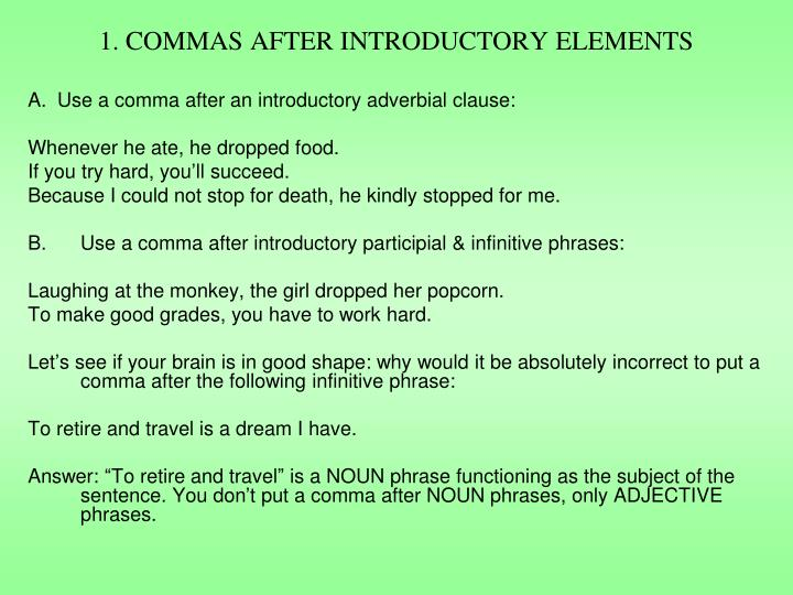 1. COMMAS AFTER INTRODUCTORY ELEMENTS