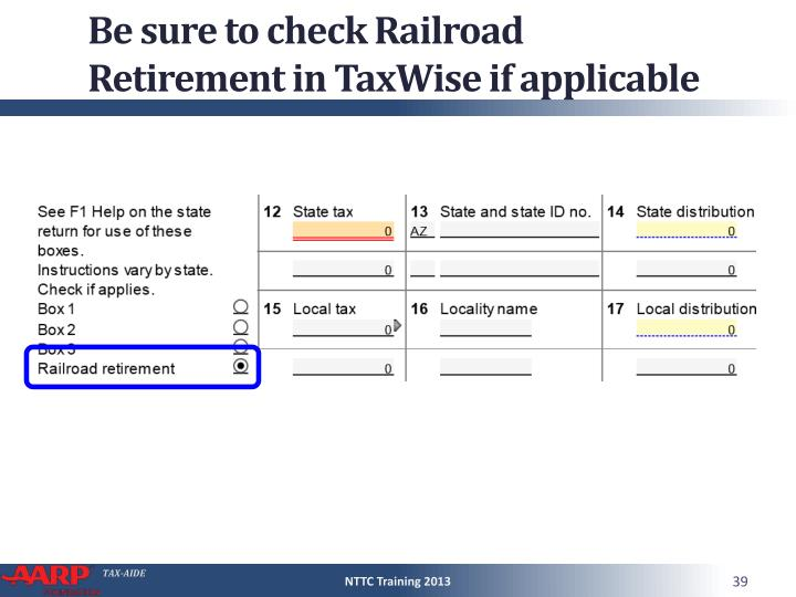 Be sure to check Railroad Retirement in TaxWise if applicable