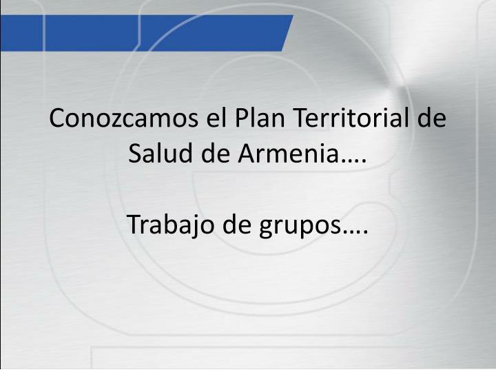Conozcamos el Plan Territorial de Salud de Armenia….