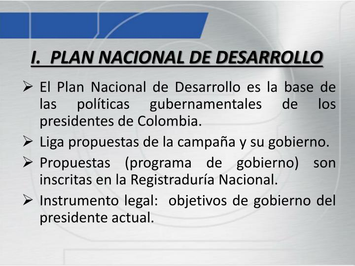 I.  PLAN NACIONAL DE DESARROLLO