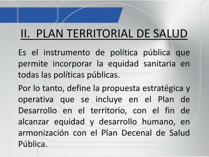II.  PLAN TERRITORIAL DE SALUD