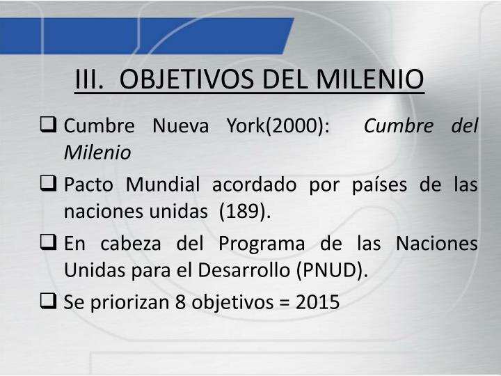 III.  OBJETIVOS DEL MILENIO