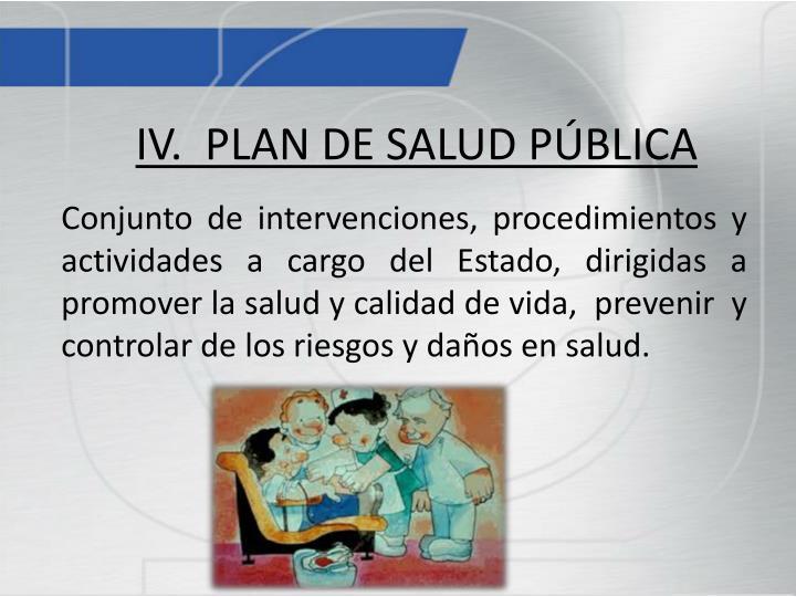 IV.  PLAN DE SALUD PÚBLICA