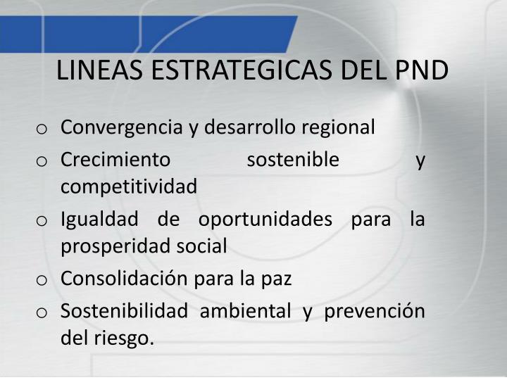 LINEAS ESTRATEGICAS DEL PND