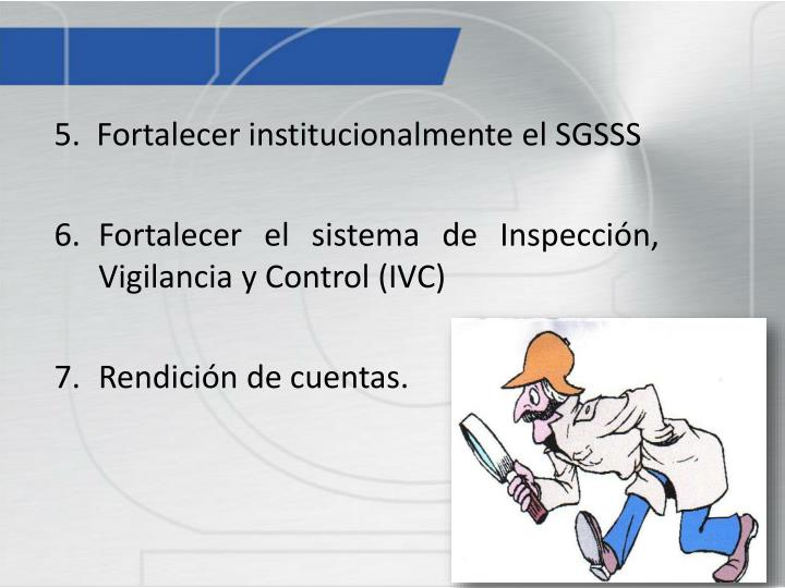 5.  Fortalecer institucionalmente el SGSSS