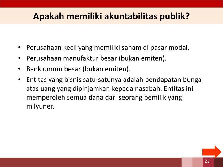 Apakah memiliki akuntabilitas publik?