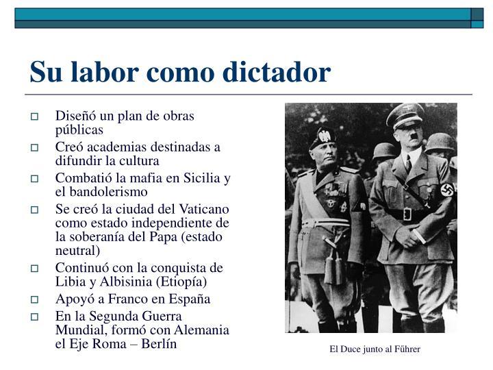 Su labor como dictador