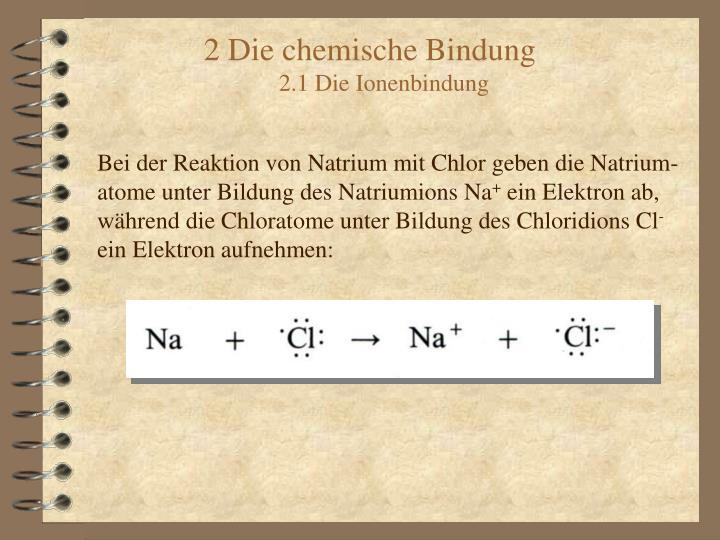 Bei der Reaktion von Natrium mit Chlor geben die Natrium-