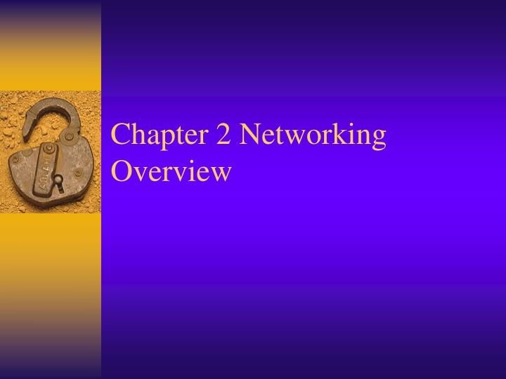 Chapter 2 Networking Overview