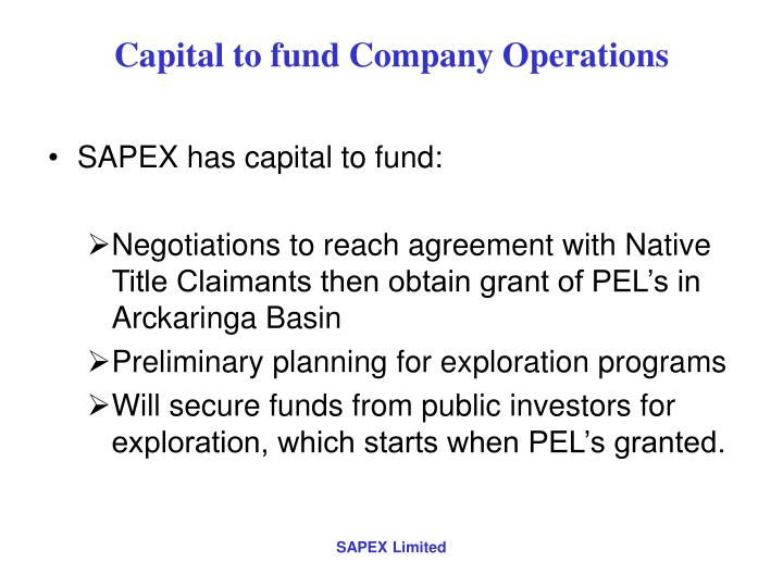 Capital to fund Company Operations