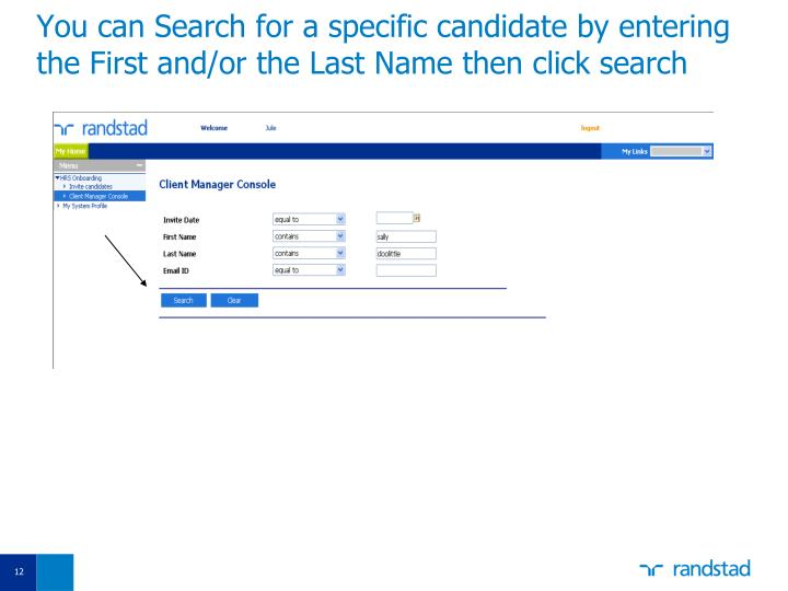 You can Search for a specific candidate by entering the First and/or the Last Name then click search
