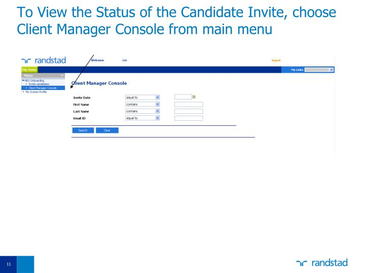 To View the Status of the Candidate Invite, choose Client Manager Console from main menu