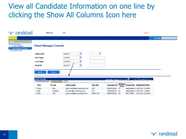View all Candidate Information on one line by clicking the Show All Columns Icon here
