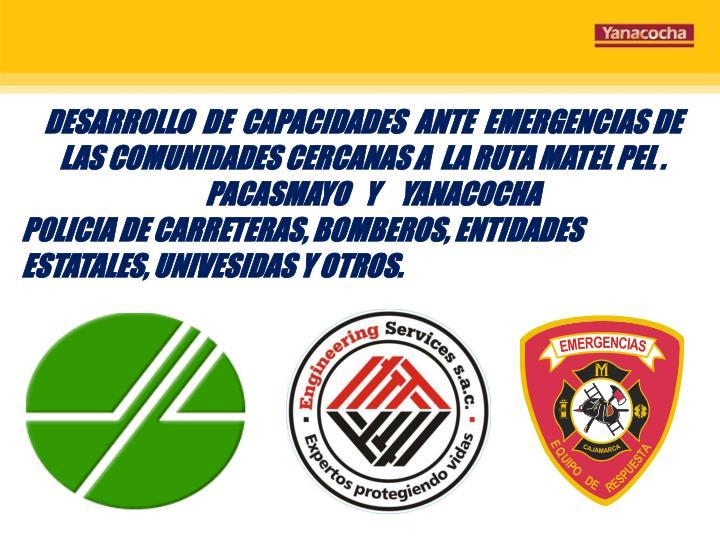 DESARROLLO  DE  CAPACIDADES  ANTE  EMERGENCIAS DE LAS COMUNIDADES CERCANAS A  LA RUTA MATEL PEL .