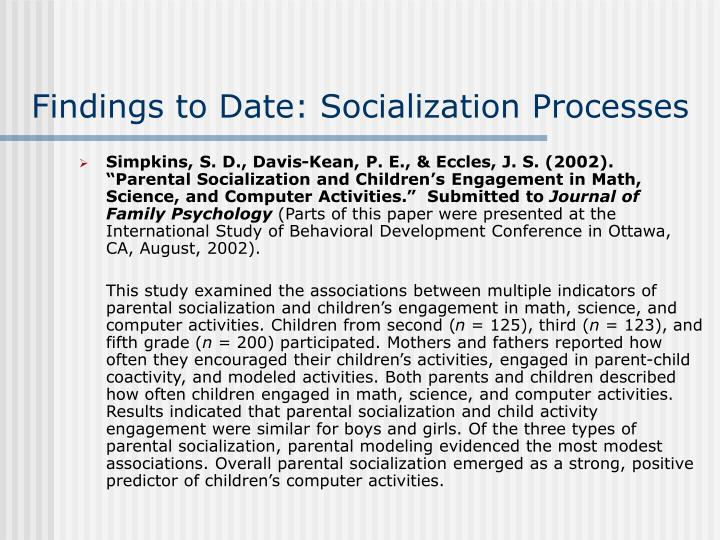 Findings to Date: Socialization Processes