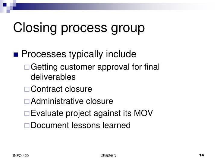 Closing process group