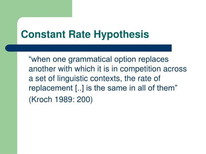 Constant Rate Hypothesis