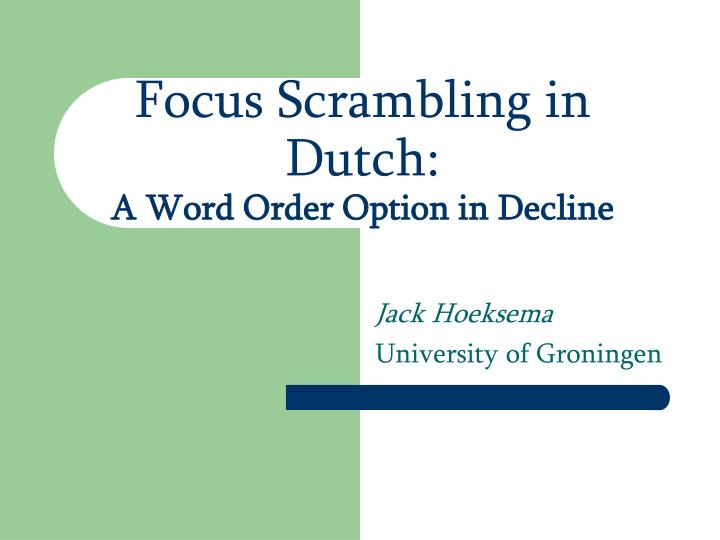 Focus scrambling in dutch a word order option in decline